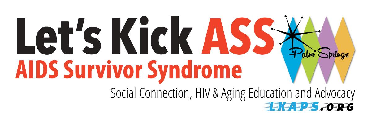 Let's Kick ASS (AIDS Survivor Syndrome) Palm Springs